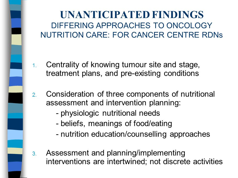 UNANTICIPATED FINDINGS DIFFERING APPROACHES TO ONCOLOGY NUTRITION CARE: FOR CANCER CENTRE RDNs