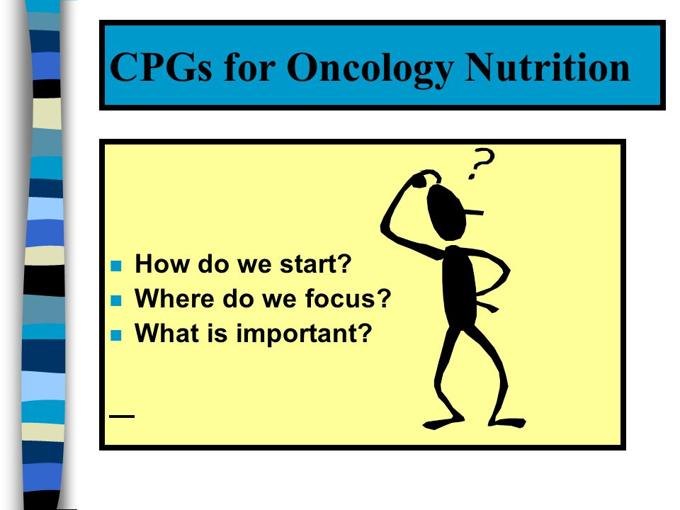 CPGs for Oncology Nutrition