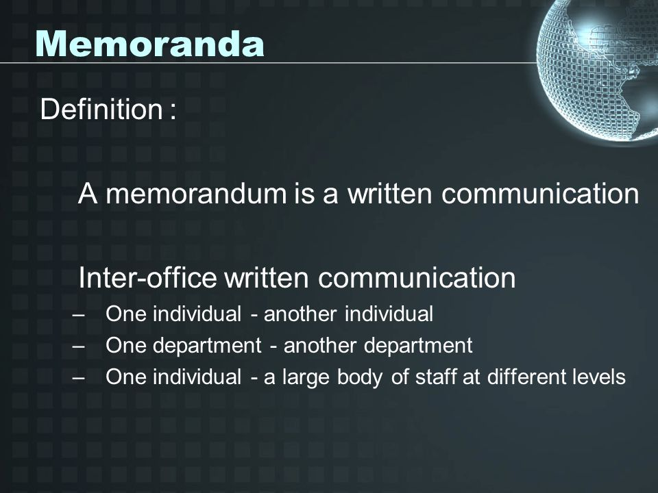 Memoranda Definition : A memorandum is a written communication