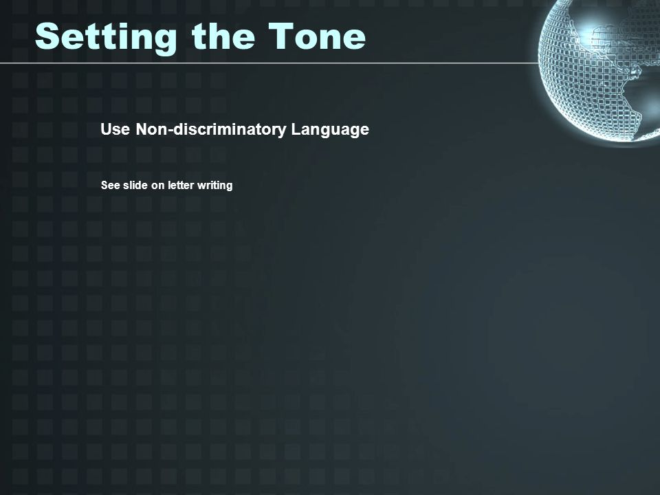 Setting the Tone Use Non-discriminatory Language