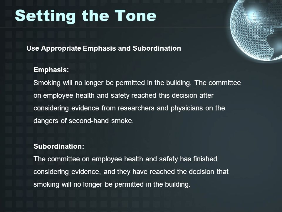 Setting the Tone Use Appropriate Emphasis and Subordination Emphasis:
