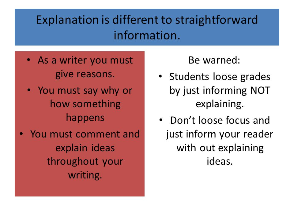 Explanation is different to straightforward information.