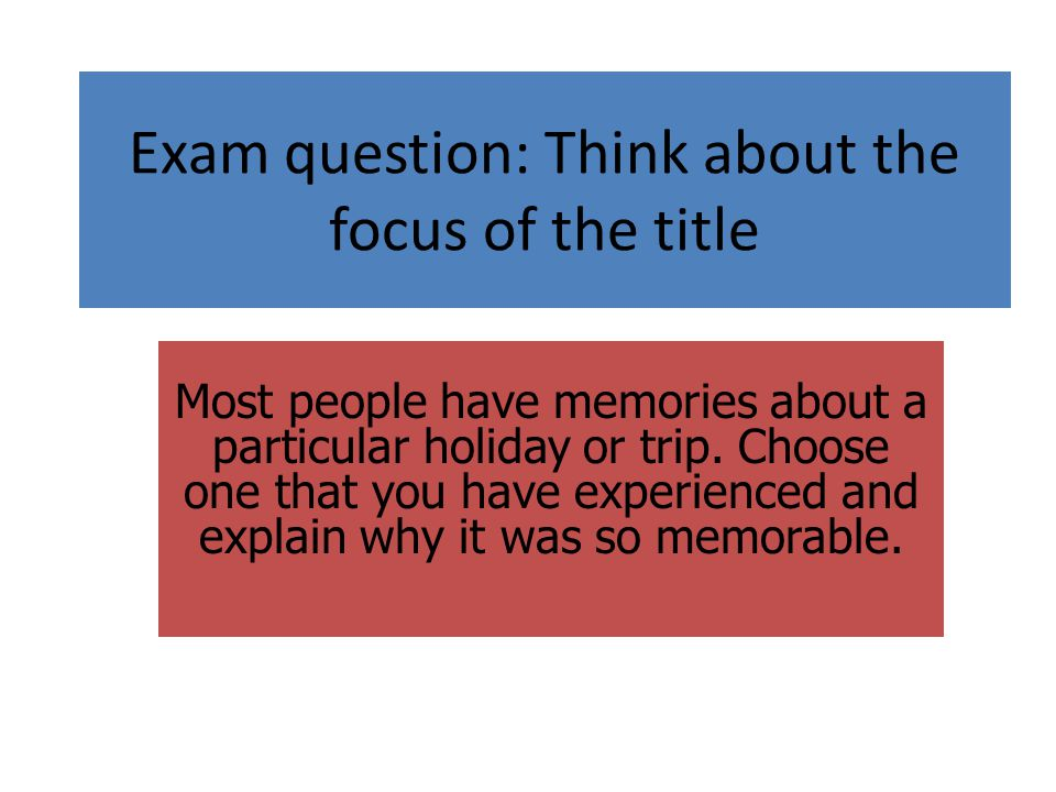 Exam question: Think about the focus of the title
