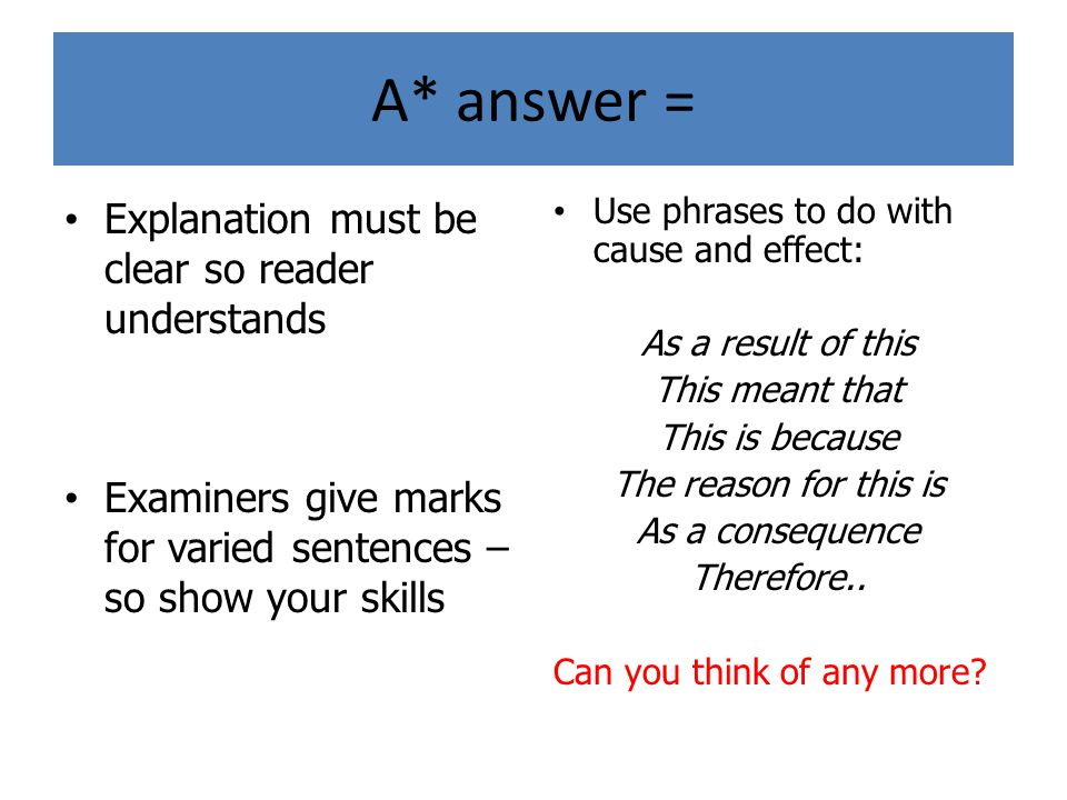 A* answer = Explanation must be clear so reader understands