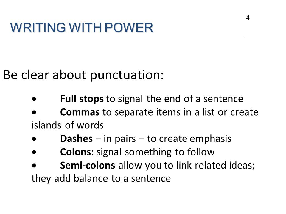 Be clear about punctuation:
