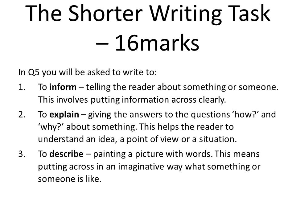 The Shorter Writing Task – 16marks