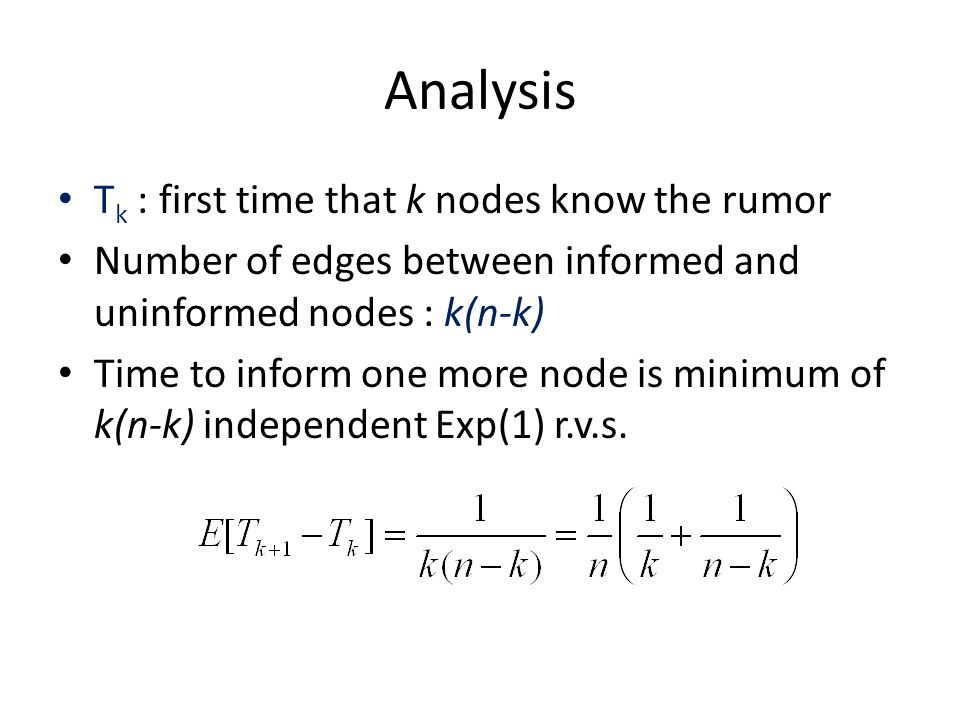 Analysis Tk : first time that k nodes know the rumor