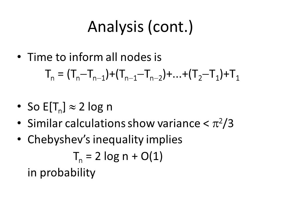 Analysis (cont.) Time to inform all nodes is
