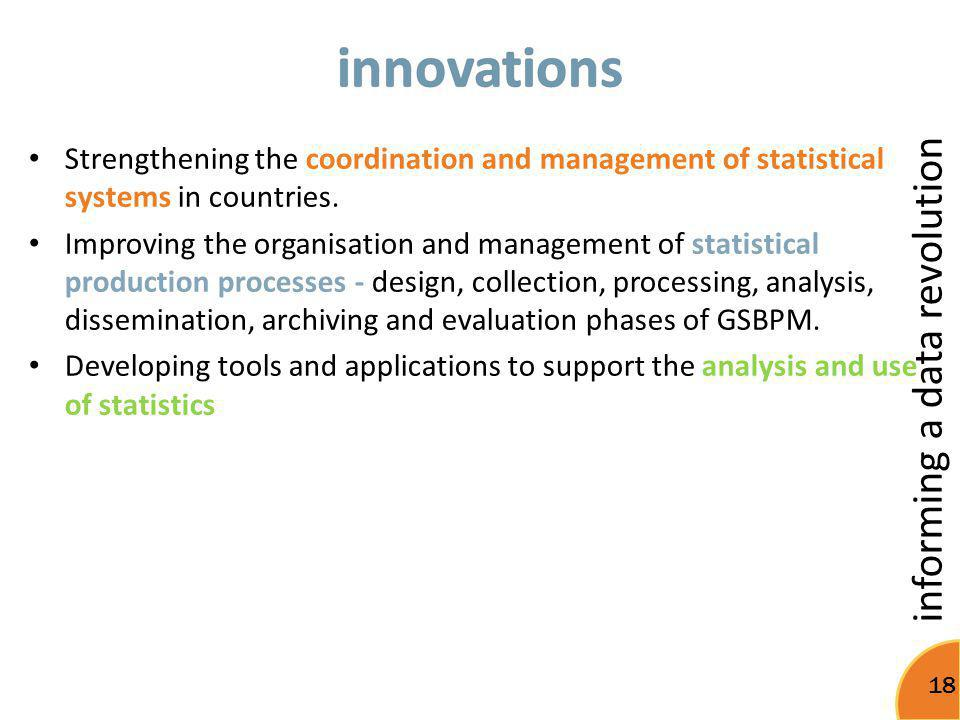 innovations Strengthening the coordination and management of statistical systems in countries.