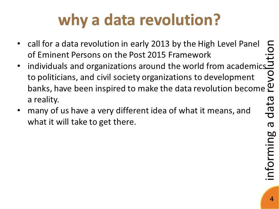 why a data revolution call for a data revolution in early 2013 by the High Level Panel of Eminent Persons on the Post 2015 Framework.