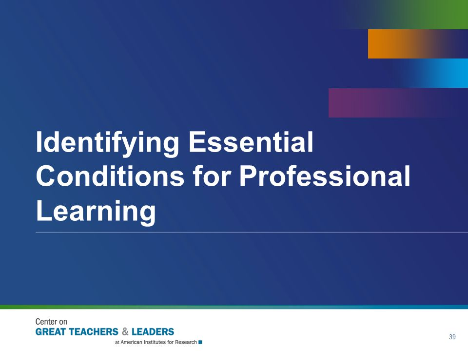 Identifying Essential Conditions for Professional Learning