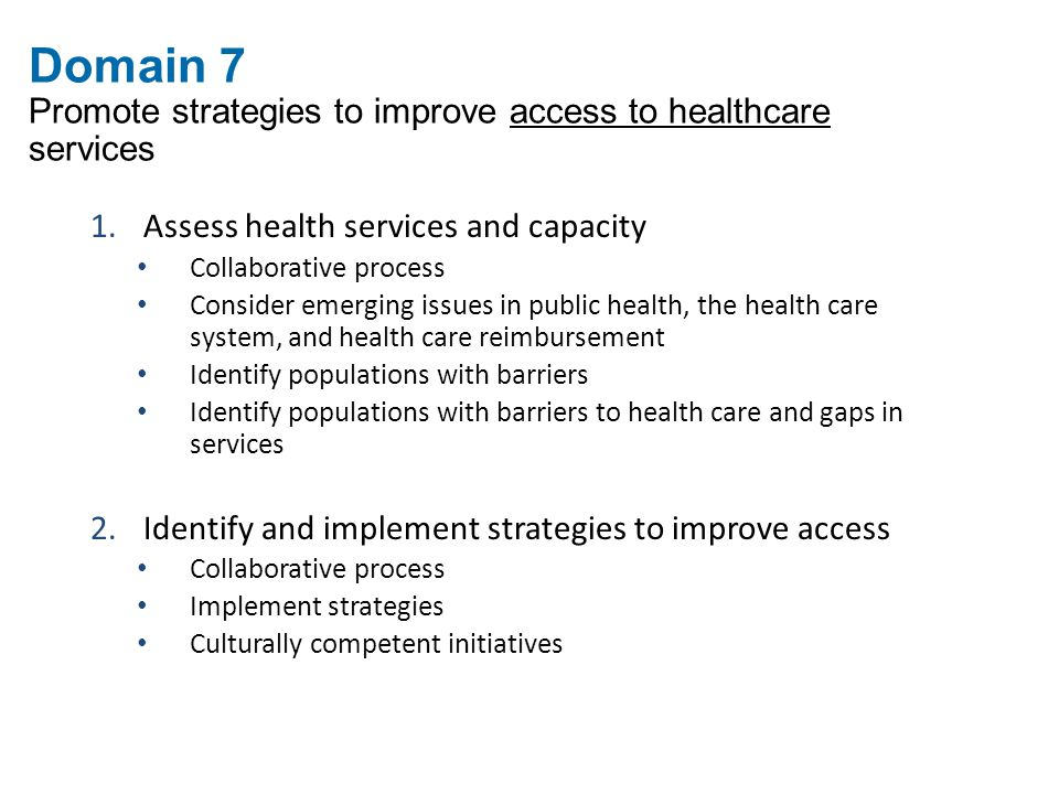 Domain 7 Promote strategies to improve access to healthcare services