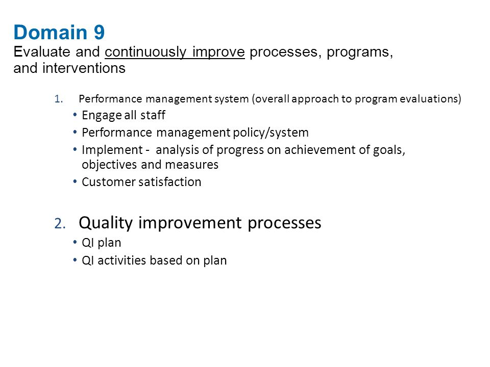 Domain 9 Evaluate and continuously improve processes, programs, and interventions