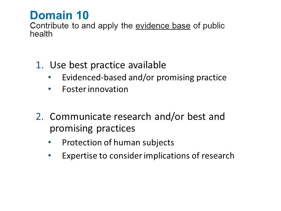 Domain 10 Contribute to and apply the evidence base of public health