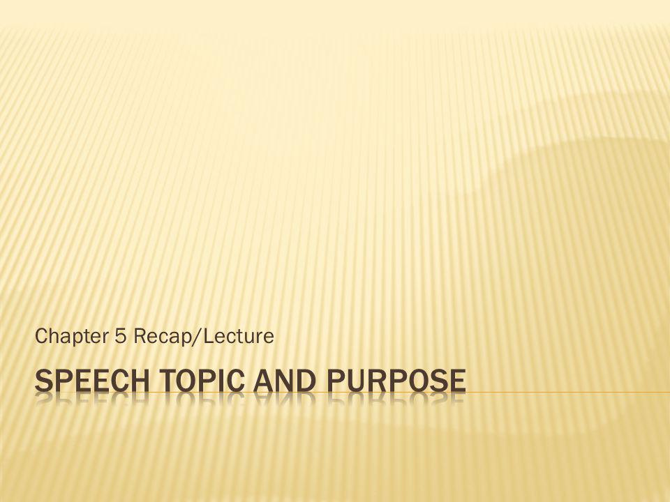 Speech Topic and Purpose