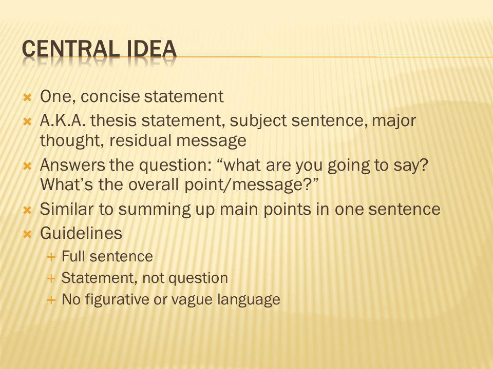 Central Idea One, concise statement