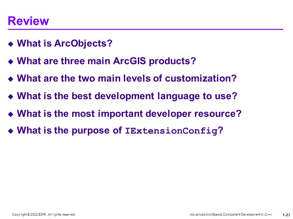 Review What is ArcObjects What are three main ArcGIS products