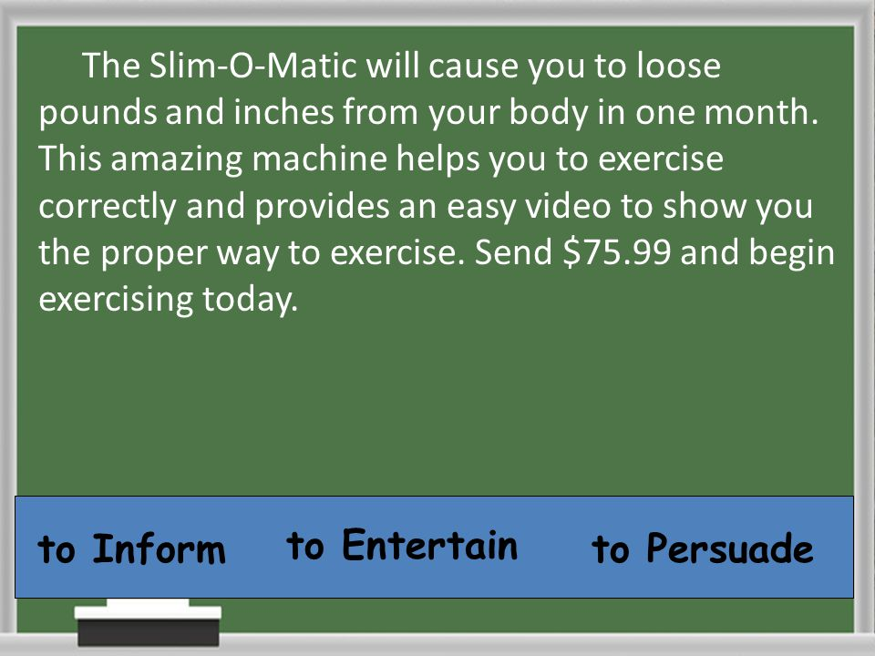 The Slim-O-Matic will cause you to loose pounds and inches from your body in one month. This amazing machine helps you to exercise correctly and provides an easy video to show you the proper way to exercise. Send $75.99 and begin exercising today.