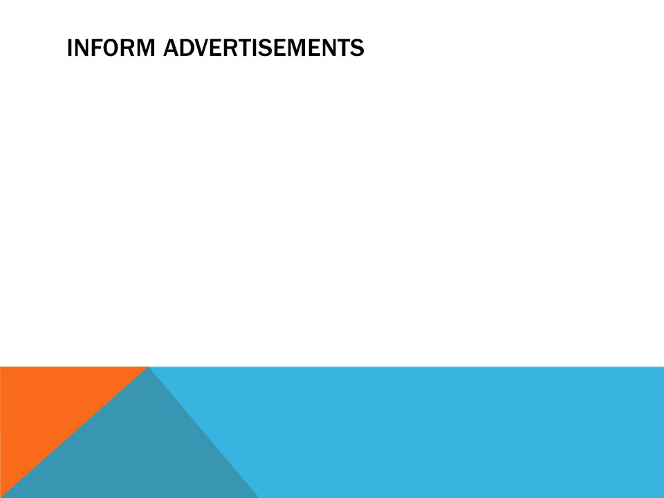 Inform Advertisements