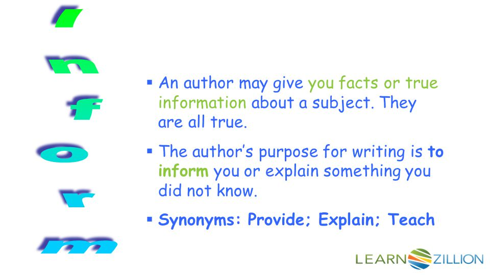 An author may give you facts or true information about a subject