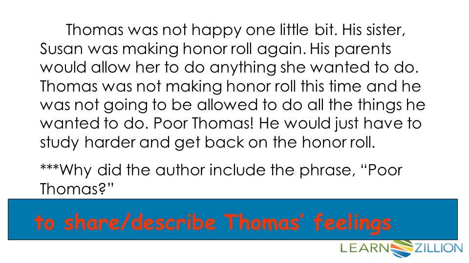 to share/describe Thomas' feelings