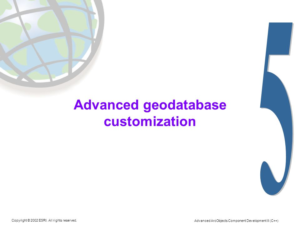 Advanced geodatabase customization
