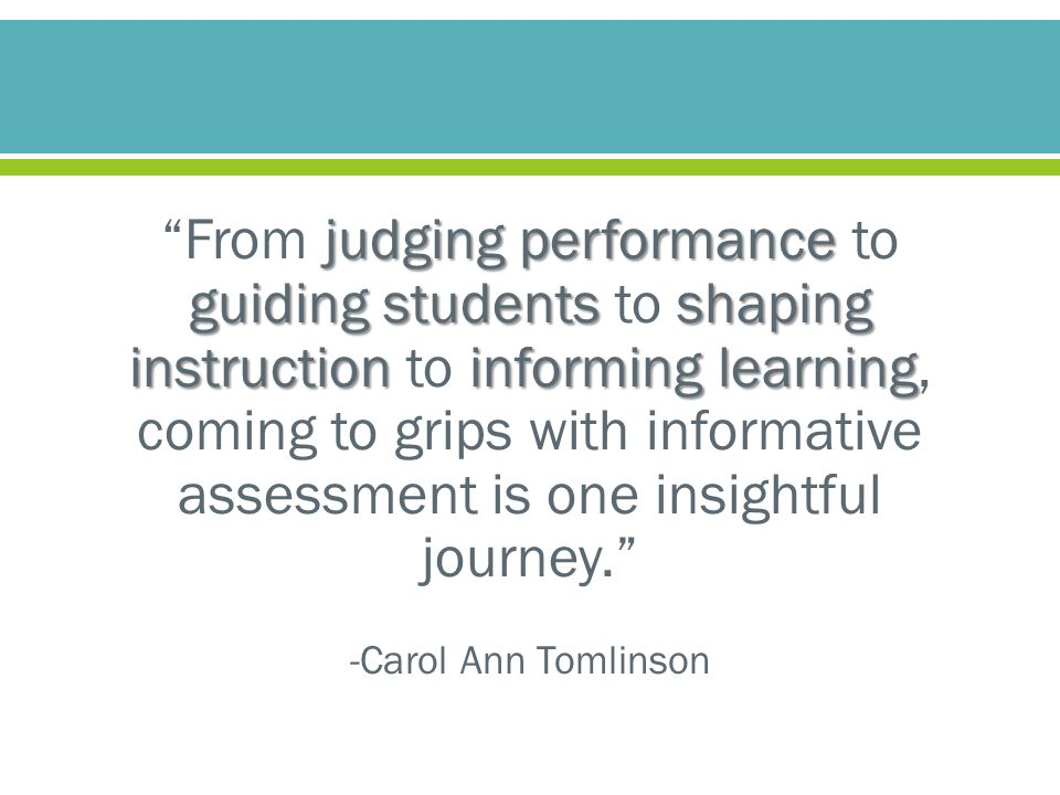 From judging performance to guiding students to shaping instruction to informing learning, coming to grips with informative assessment is one insightful journey.