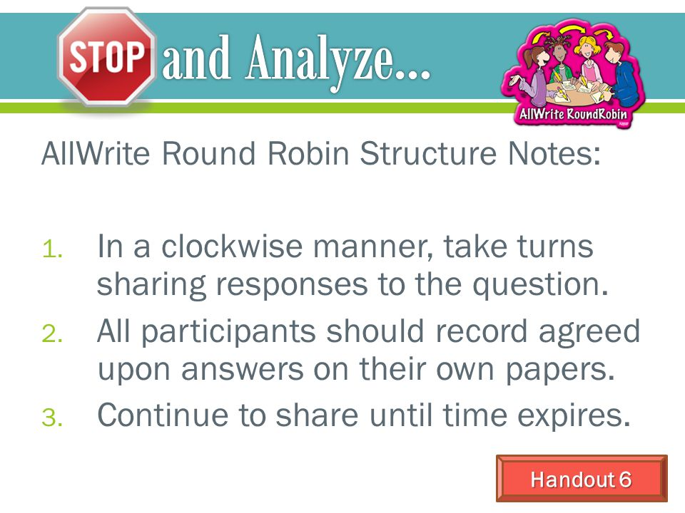 and Analyze… AllWrite Round Robin Structure Notes: