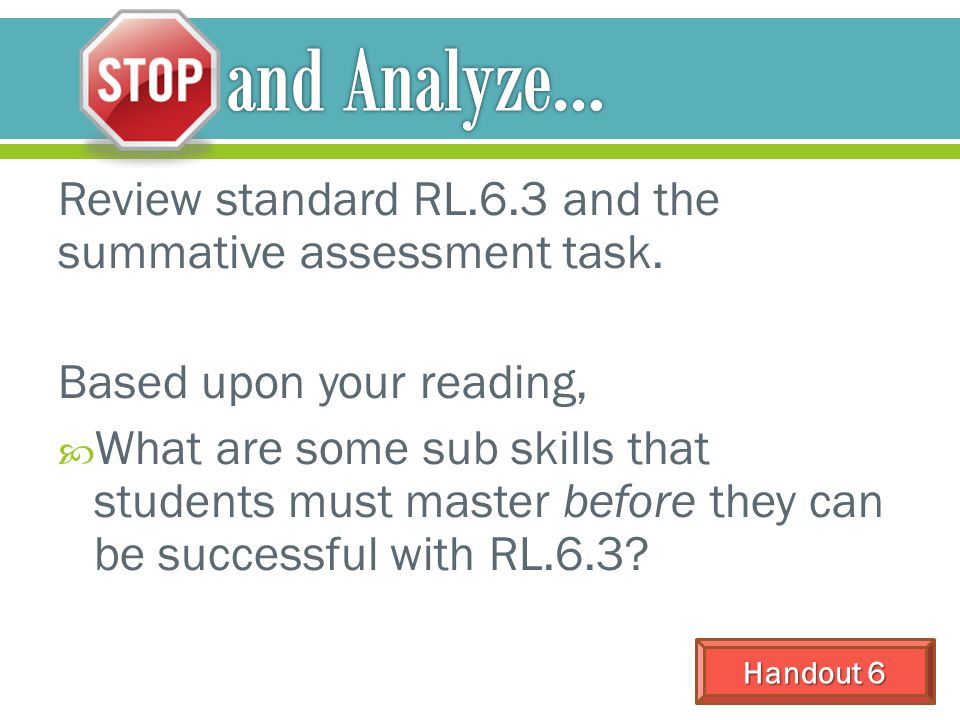 and Analyze… Review standard RL.6.3 and the summative assessment task.