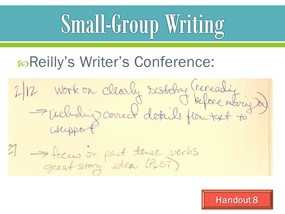 Small-Group Writing Reilly's Writer's Conference: Handout 8