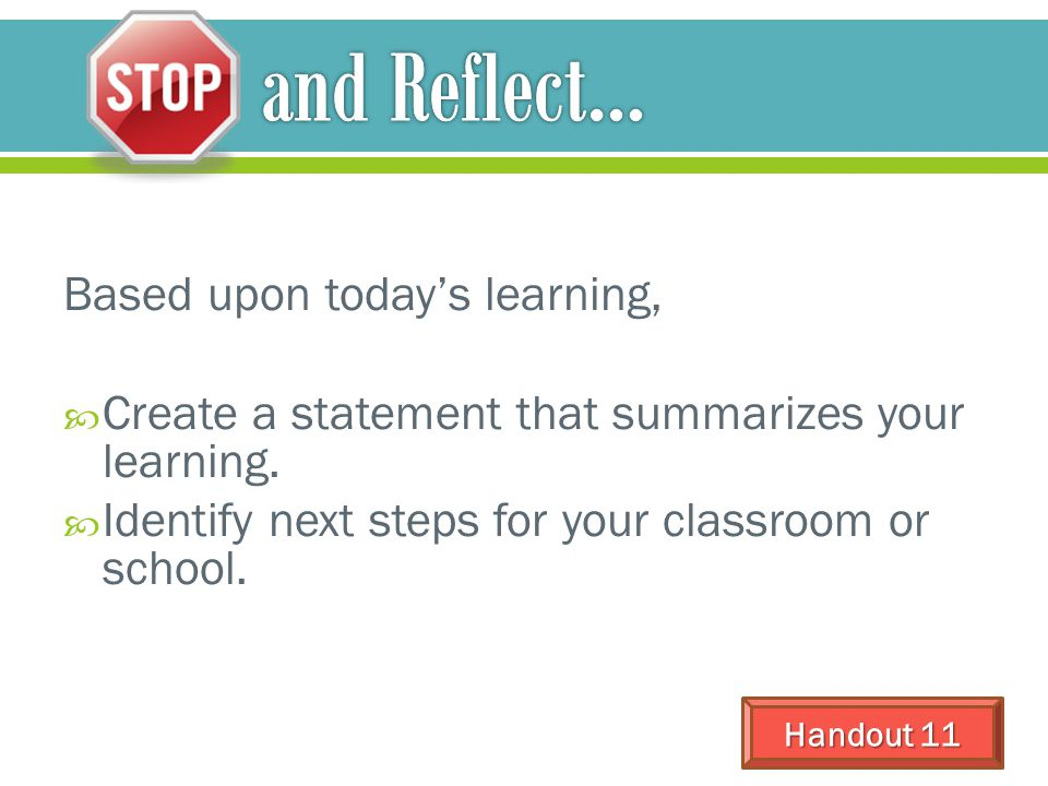 and Reflect… Based upon today's learning,