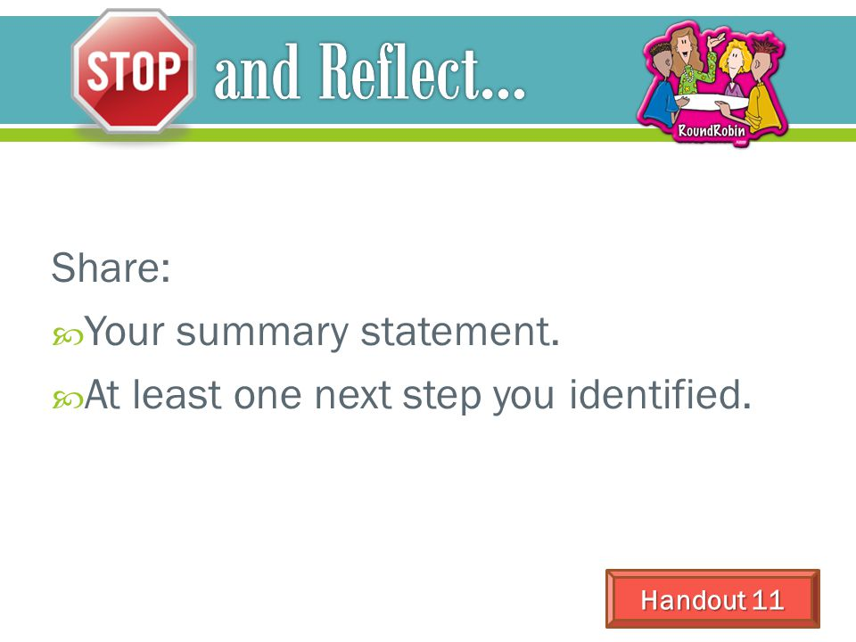 and Reflect… Share: Your summary statement.