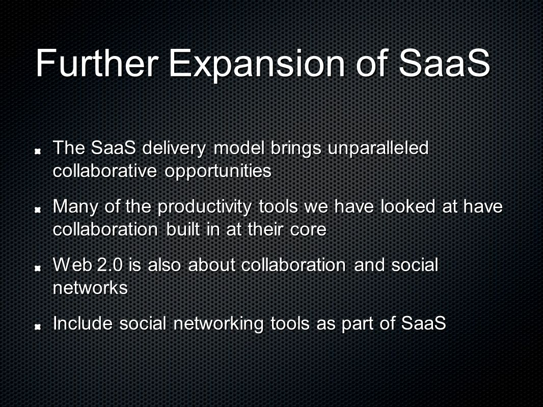 Further Expansion of SaaS