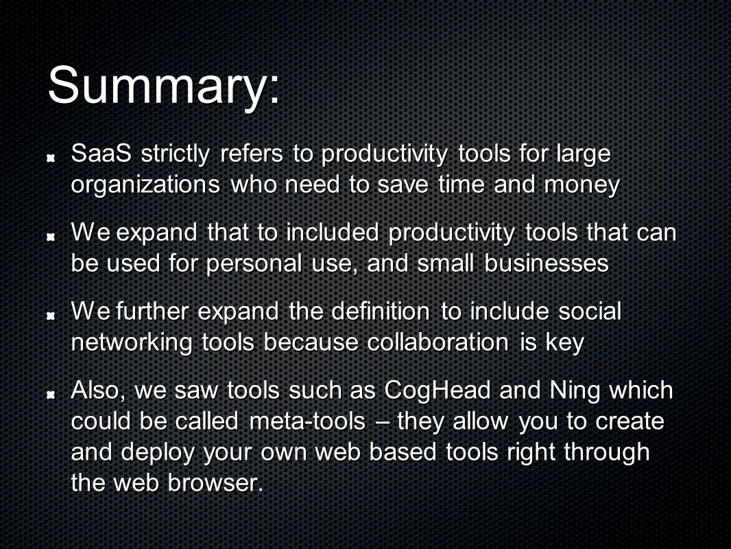 Summary: SaaS strictly refers to productivity tools for large organizations who need to save time and money.