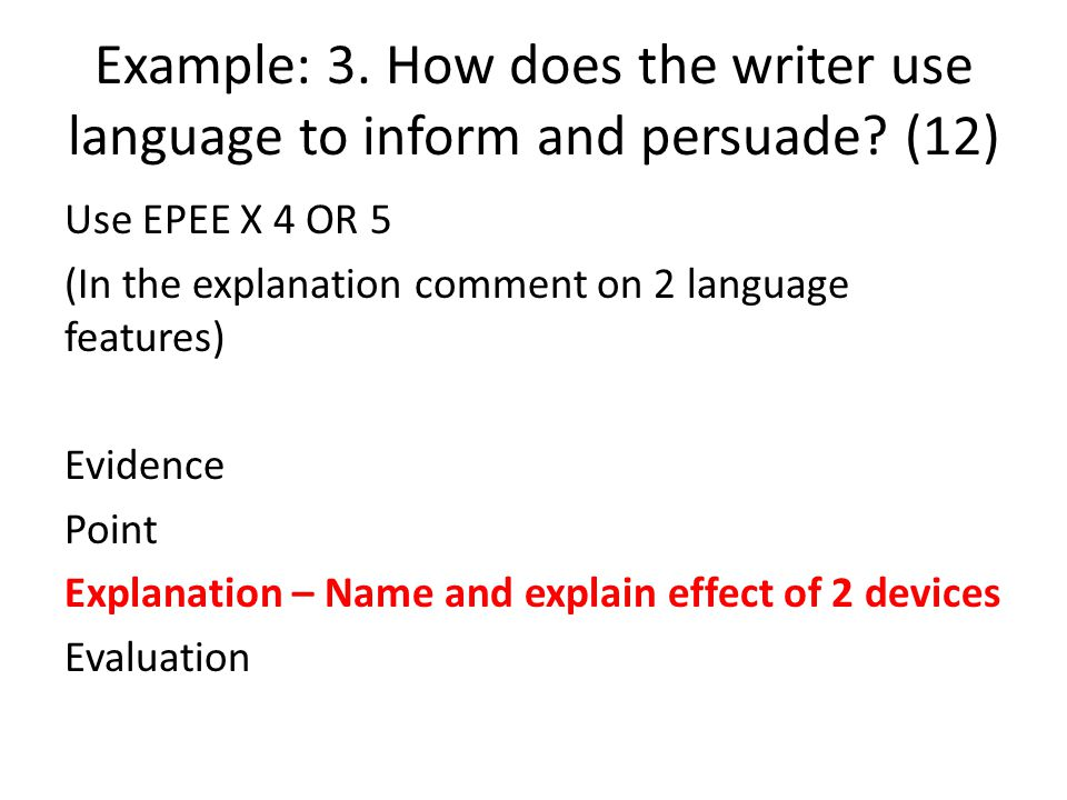 Example: 3. How does the writer use language to inform and persuade