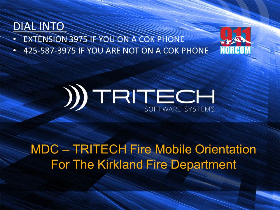 MDC – TRITECH Fire Mobile Orientation For The Kirkland Fire Department