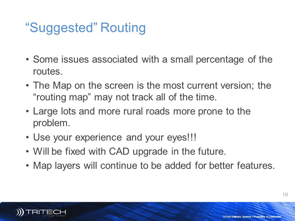 Suggested Routing Some issues associated with a small percentage of the routes.