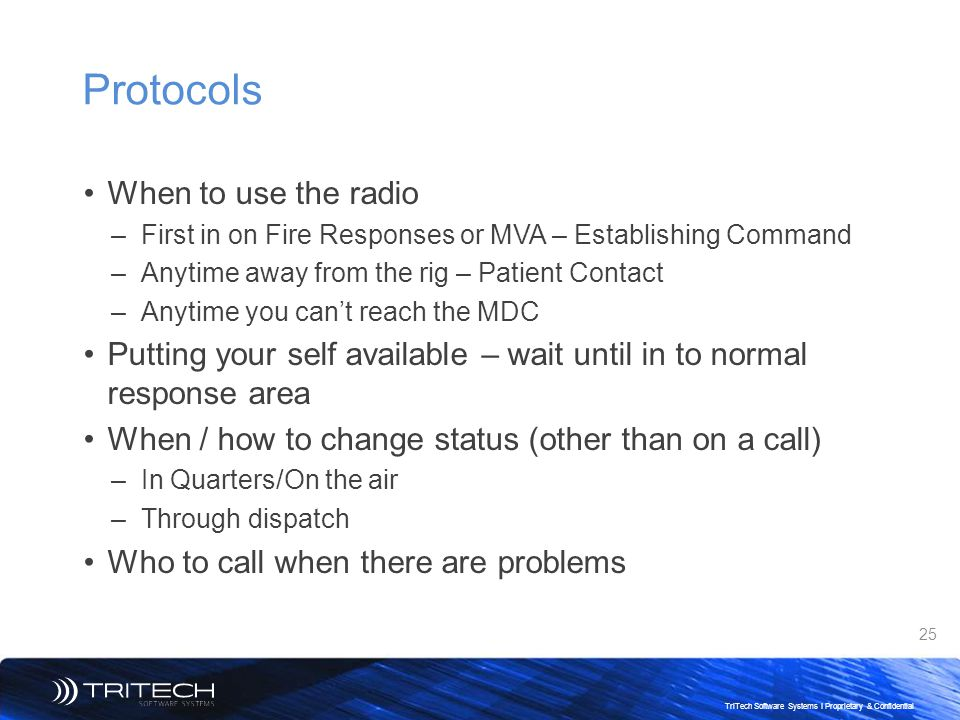 Protocols When to use the radio