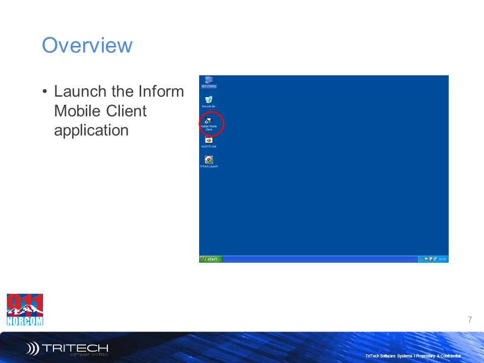 Overview Launch the Inform Mobile Client application