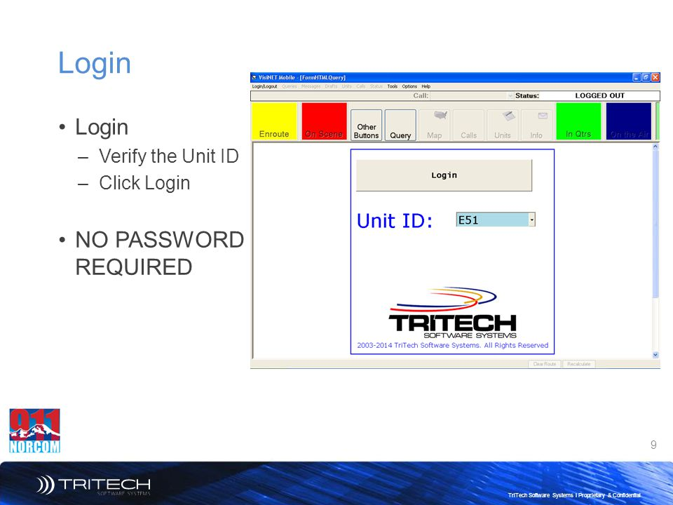 Login Login Verify the Unit ID Click Login NO PASSWORD REQUIRED
