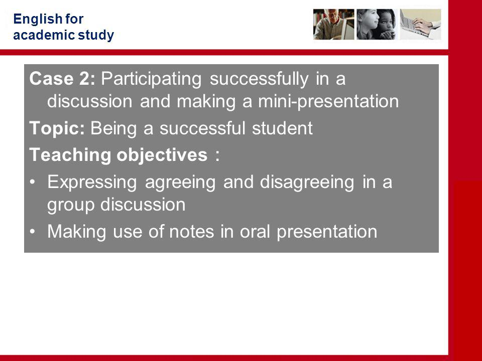 Topic: Being a successful student Teaching objectives: