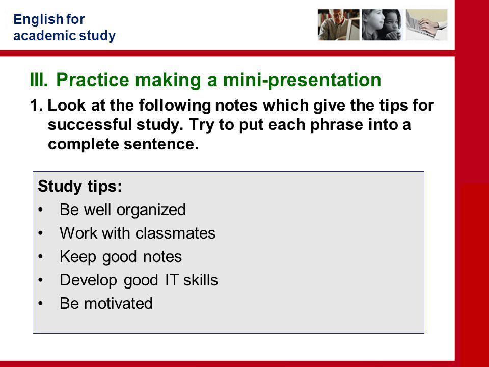 III. Practice making a mini-presentation