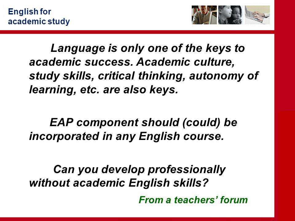EAP component should (could) be incorporated in any English course.