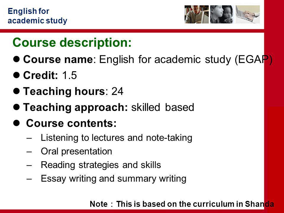 Course description: Course name: English for academic study (EGAP)
