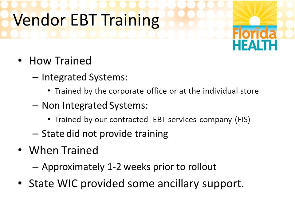 Vendor EBT Training How Trained When Trained