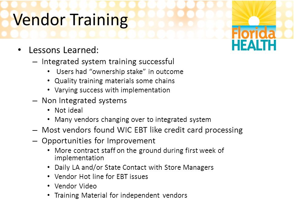 Vendor Training Lessons Learned: Integrated system training successful