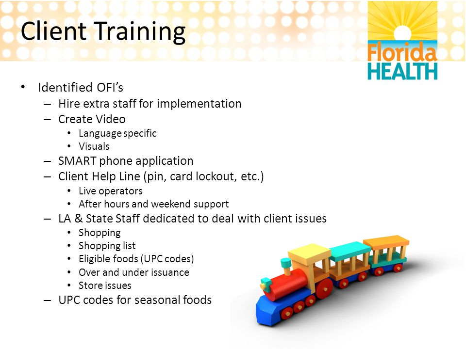 Client Training Identified OFI's Hire extra staff for implementation