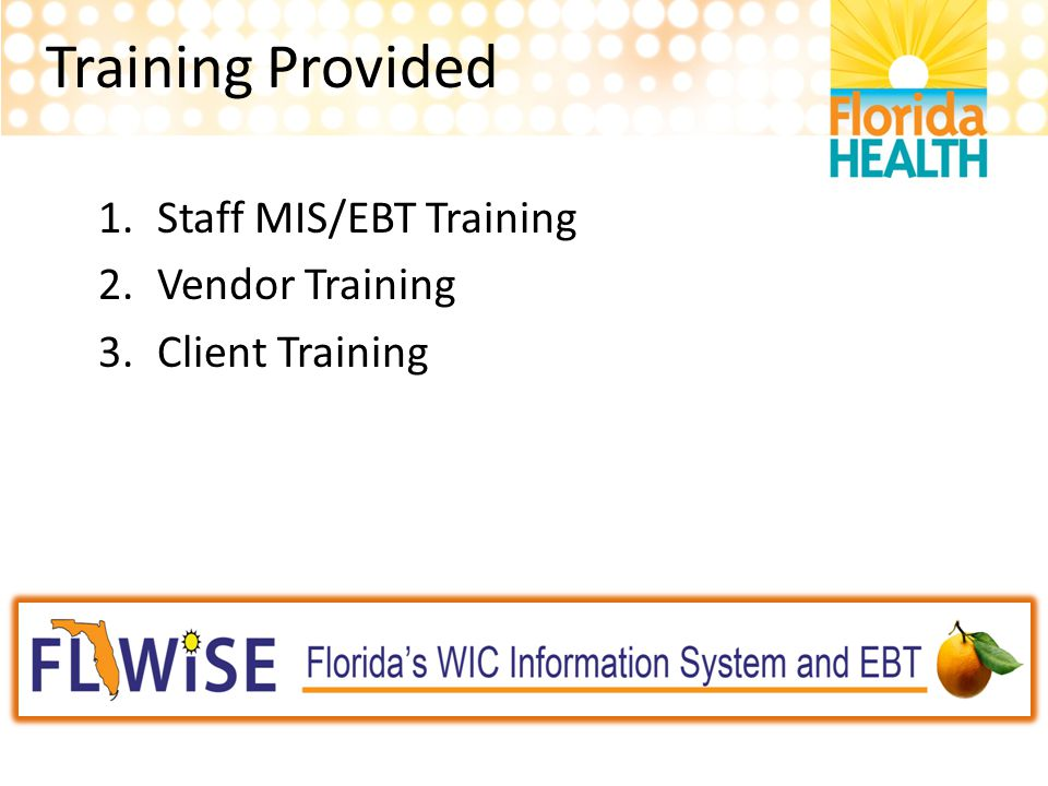 Training Provided Staff MIS/EBT Training Vendor Training