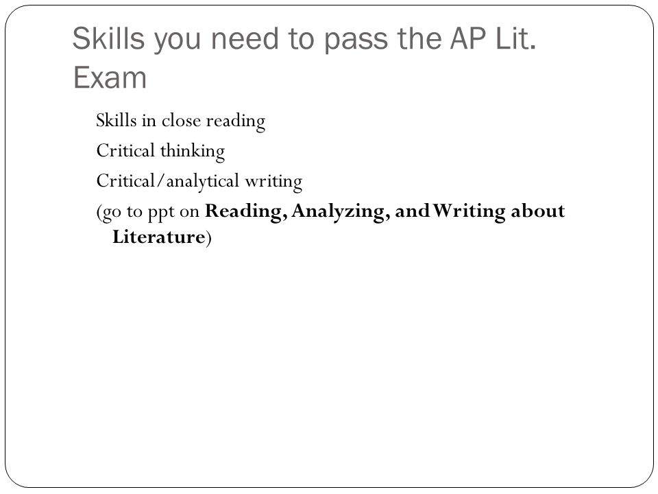 Skills you need to pass the AP Lit. Exam