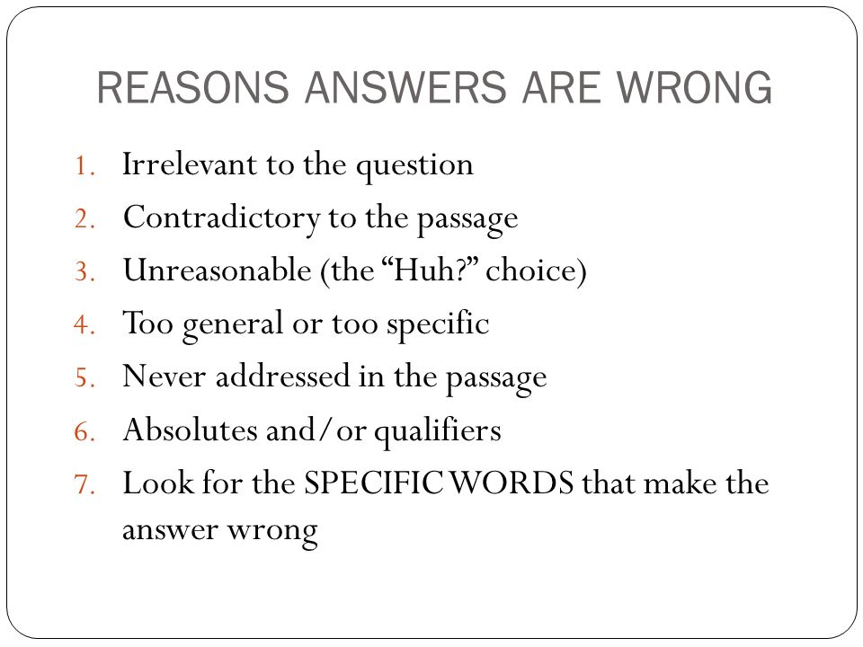 REASONS ANSWERS ARE WRONG
